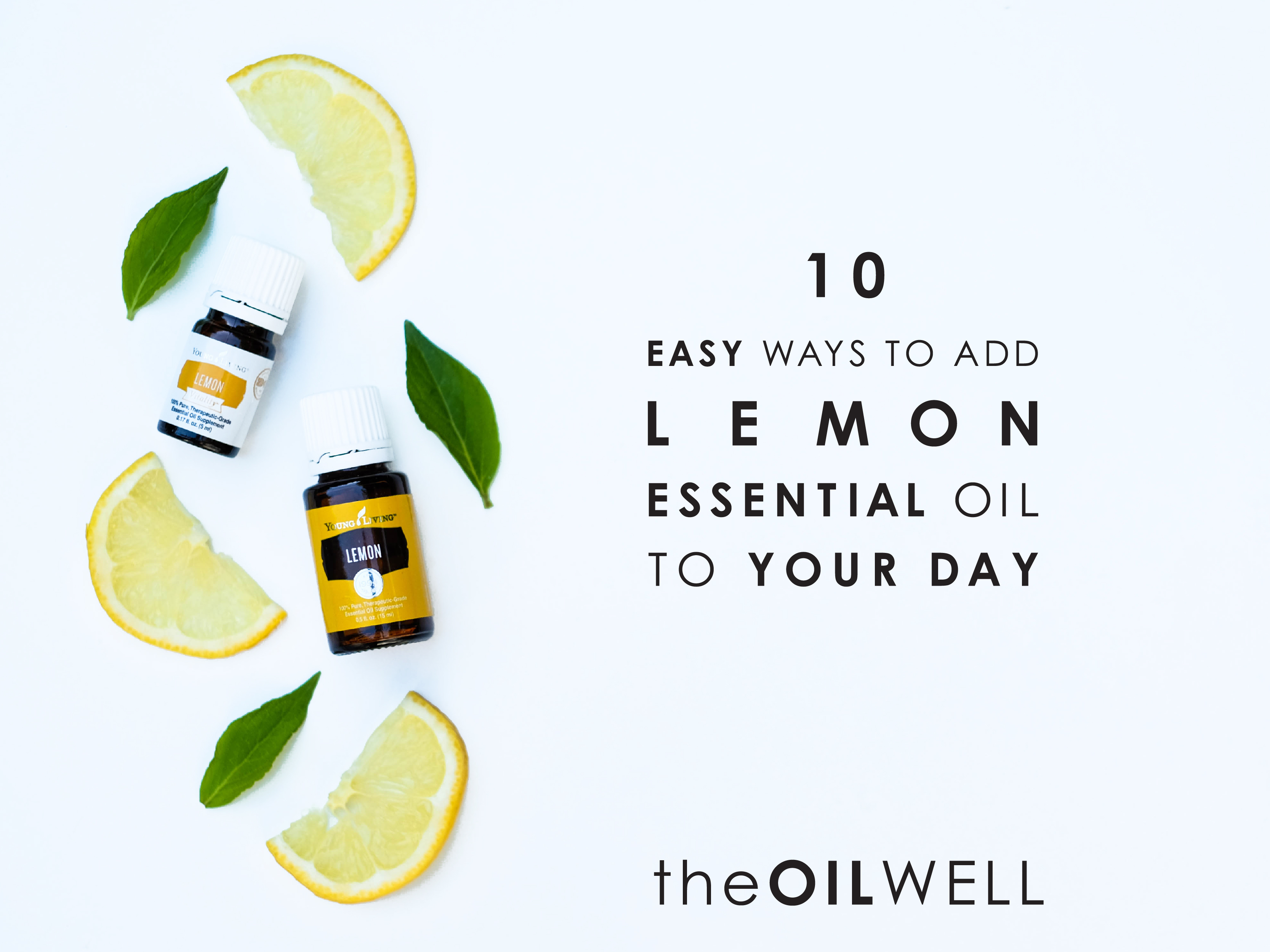 10 Easy Ways to Add Lemon Essential Oil To Your Day